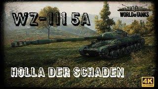 Let's Play World of Tanks   WZ-111 5A   Holla der Schaden! [ 4K - Deutsch - Gameplay ]